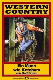 WESTERN COUNTRY 126: Ein Mann wie Ketchum