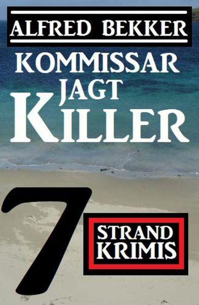 Kommissar jagt Killer: 7 Strand Krimis