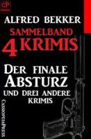 Sammelband 4 Krimis: Der finale Absturz und drei andere Krimis