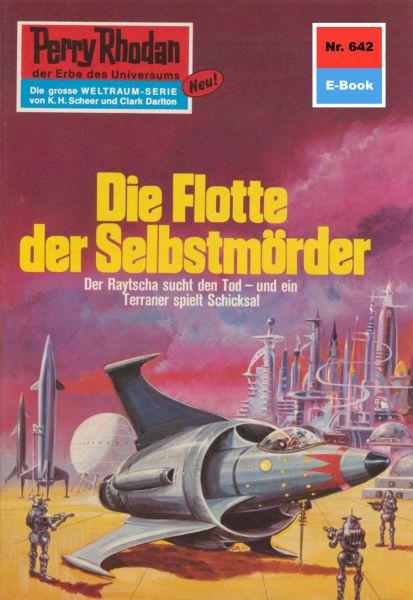 Perry Rhodan 642: Die Flotte der Selbstmörder