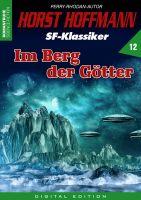 Horst Hoffmann SF-Klassiker 12 - Im Berg der Götter