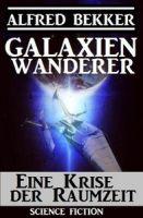 Galaxienwanderer - Eine Krise der Raumzeit