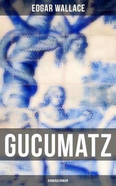 Gucumatz: Kriminalroman