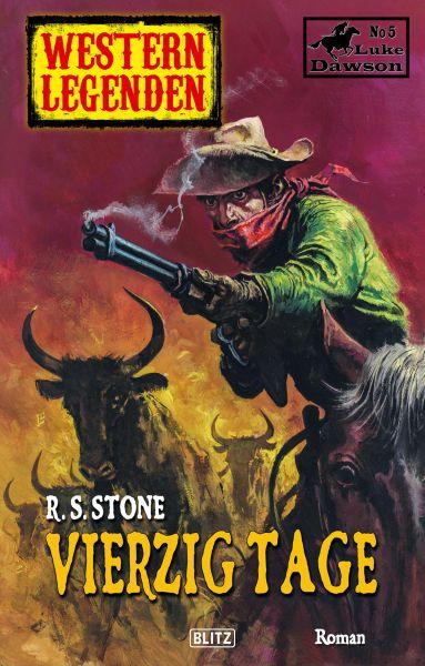 Western Legenden 37: Vierzig Tage