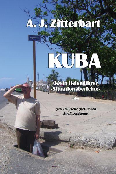 KUBA (k)ein Reiseführer -Situationsberichte-