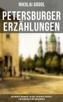 Petersburger Erzählungen: Das Porträt, Der Mantel, Die Nase, Der Newskij-Prospekt & Aufzeichnungen e