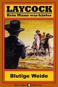 Laycock Western 182: Blutige Weide