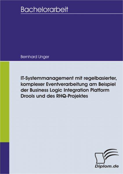 IT-Systemmanagement mit regelbasierter, komplexer Eventverarbeitung am Beispiel der Business Logic I