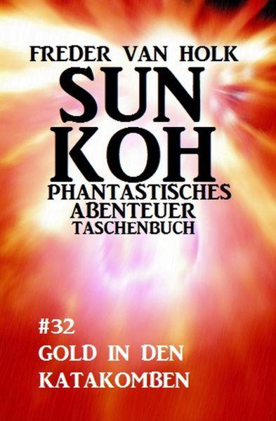 Sun Koh Taschenbuch #32: Gold in den Katakomben