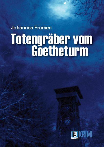 Totengräber von Goetheturm