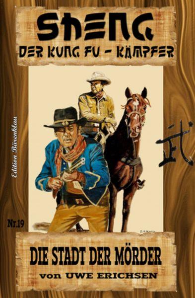 Sheng – der Kung Fu-Kämpfer Band 19 Die Stadt der Mörder