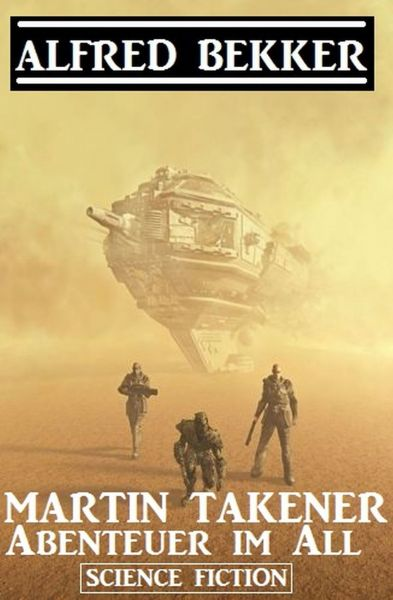 Martin Takener - Abenteuer im All