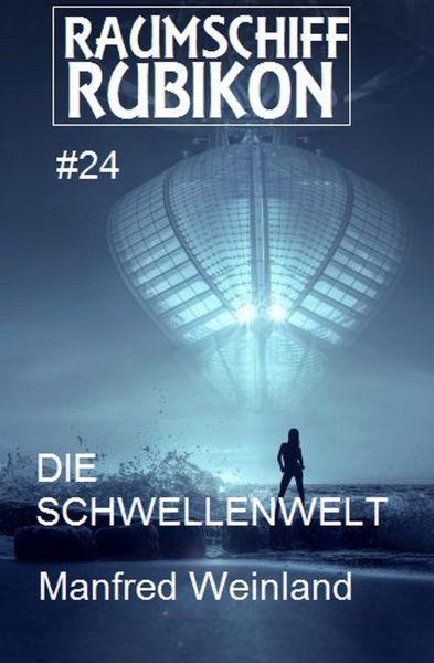 Raumschiff Rubikon 24 Die Schwellenwelt