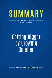 Summary: Getting Bigger by Growing Smaller