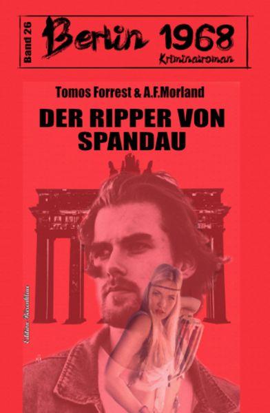 Der Ripper von Spandau Berlin 1968 Kriminalroman Band 26