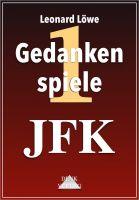 Gedankenspiele Thema: JFK