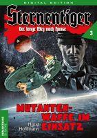 Sternentiger 03 - Mutantenwaffe im Einsatz