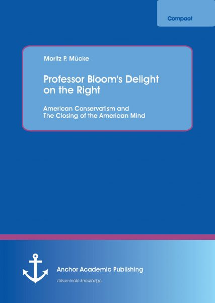 Professor Bloom's Delight on the Right: American Conservatism and The Closing of the American Mind