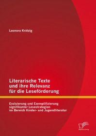 Literarische Texte und ihre Relevanz für die Leseförderung: Evaluierung und Exemplifizierung signifi