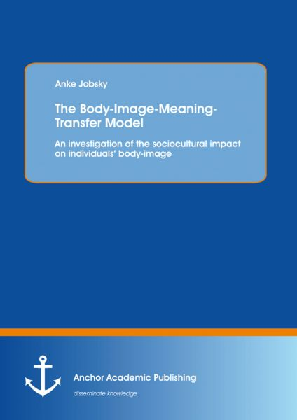 The Body-Image Meaning-Transfer Model: An investigation of the sociocultural impact on individuals'
