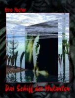 GAARSON-GATE Buchausgabe 002: Das Schiff der Mutanten