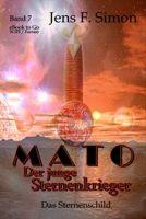 Das Sternenschild (Mato Der junge Sternenkrieger Bd.7)