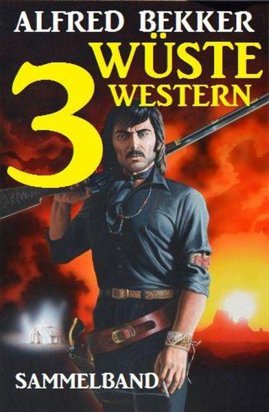 Sammelband: 3 wüste Western