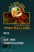 Tony Ballard #124: Auf der Todesgaleere