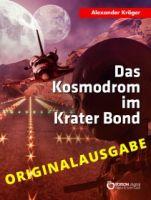 Das Kosmodrom im Krater Bond - Originalausgabe