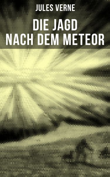 Die Jagd nach dem Meteor