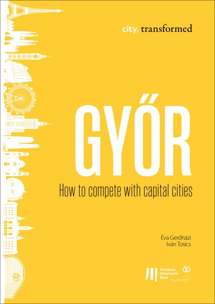 Győr: How to compete with capital cities