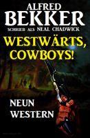 Westwärts, Cowboys! Neun Western