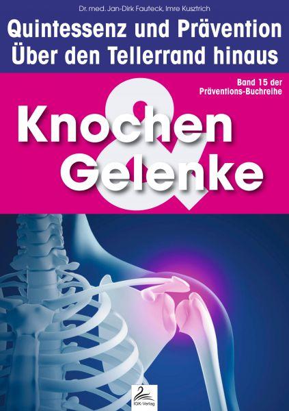 Knochen & Gelenke: Quintessenz und Prävention