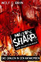 Milton Sharp  #17: Das Grauen in den Katakomben