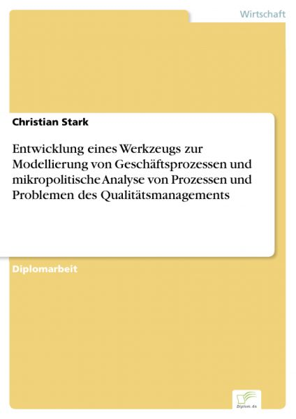 Entwicklung eines Werkzeugs zur Modellierung von Geschäftsprozessen und mikropolitische Analyse von