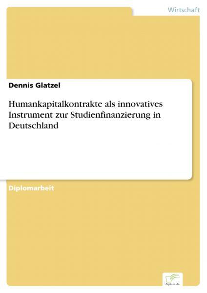 Humankapitalkontrakte als innovatives Instrument zur Studienfinanzierung in Deutschland