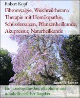 Fibromyalgie, Weichteilrheuma - Therapie mit Homöopathie, Schüsslersalzen, Pflanzenheilkunde, Akupre