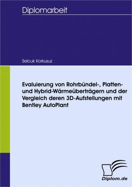 Evaluierung von Rohrbündel-, Platten- und Hybrid-Wärmeüberträgern und der Vergleich deren 3D-Aufstel