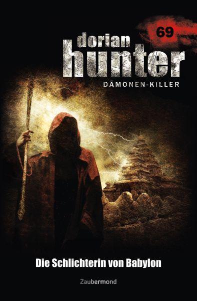 Dorian Hunter 69 - Die Schlichterin von Babylon