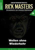 Rick Masters 28 - Wellen ohne Wiederkehr