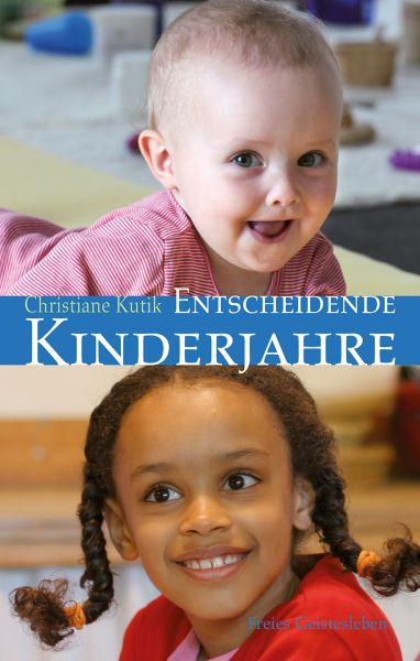 Entscheidende Kinderjahre