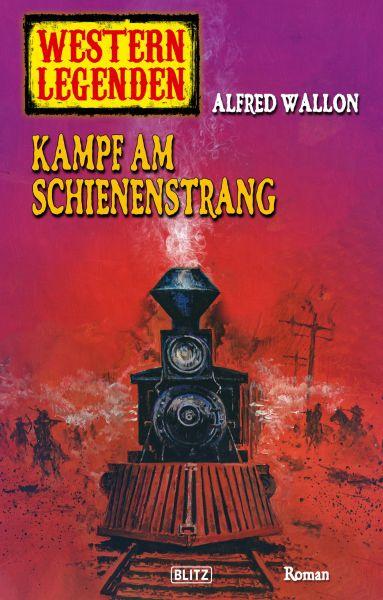 Western Legenden 34: Kampf am Schienenstrang