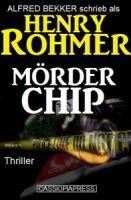Henry Rohmer Thriller - Mörder Chip