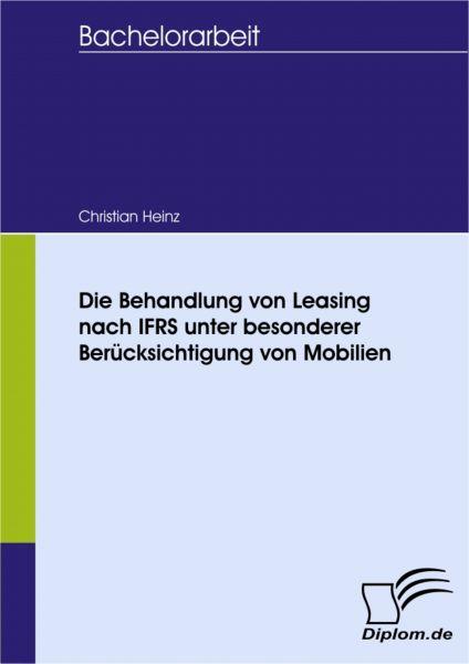 Die Behandlung von Leasing nach IFRS unter besonderer Berücksichtigung von Mobilien