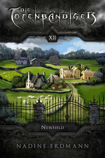 Die Totenbändiger - Band 12: Newfield