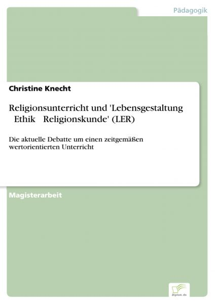 Religionsunterricht und 'Lebensgestaltung – Ethik – Religionskunde' (LER)