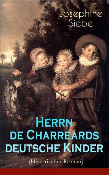 Herrn de Charreards deutsche Kinder (Historischer Roman)