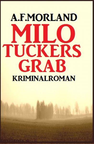 A. F. Morland Kriminalroman: Milo Tuckers Grab