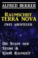 Raumschiff Terra Nova - Zwei Abenteuer: Die Stadt der Steine & Ferne Raumzeit