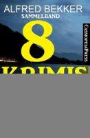 Sammelband: Acht Top-Romane - 8 Krimis für den Urlaub